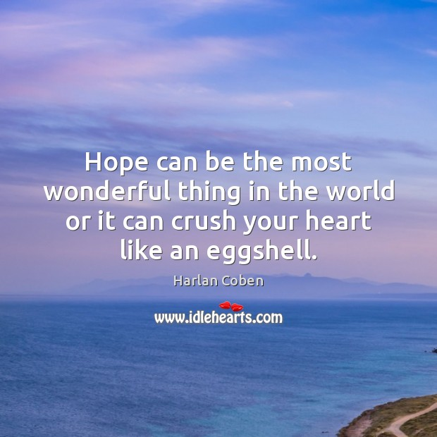 Image, Hope can be the most wonderful thing in the world or it