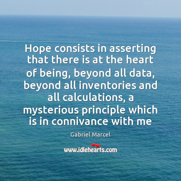 Hope consists in asserting that there is at the heart of being, Image
