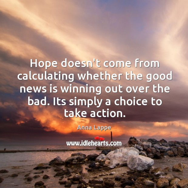 Image, Hope doesn't come from calculating whether the good news is winning out