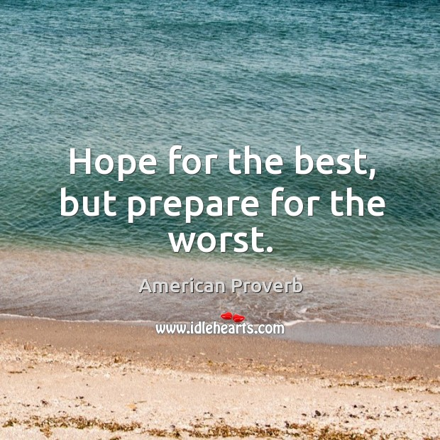 Image, Hope for the best, but prepare for the worst.