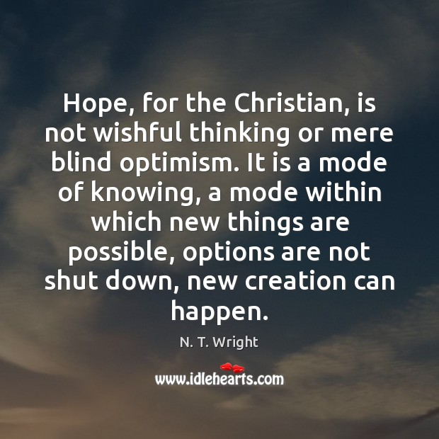 Hope, for the Christian, is not wishful thinking or mere blind optimism. Image