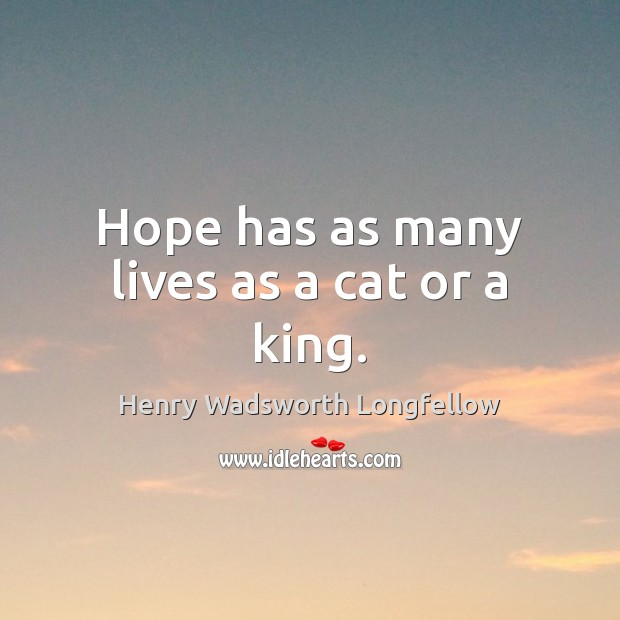 Image, Hope has as many lives as a cat or a king.