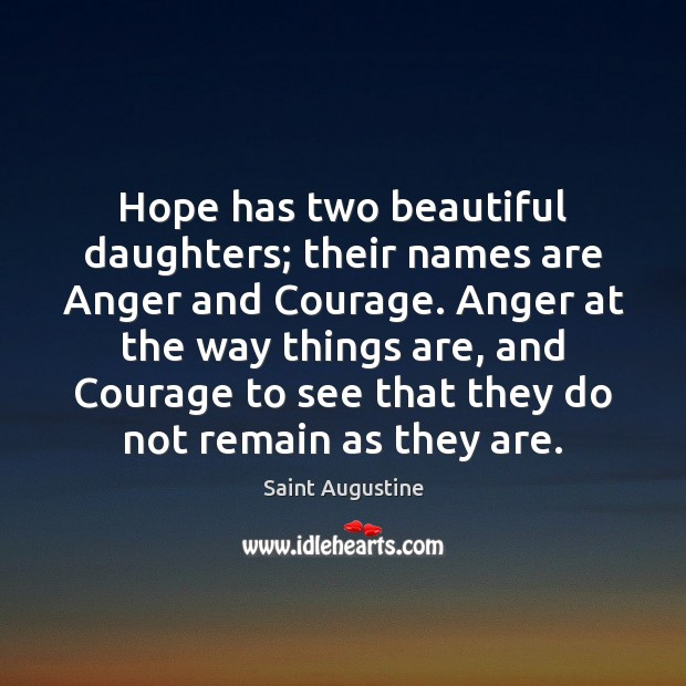 Image, Hope has two beautiful daughters; their names are Anger and Courage. Anger