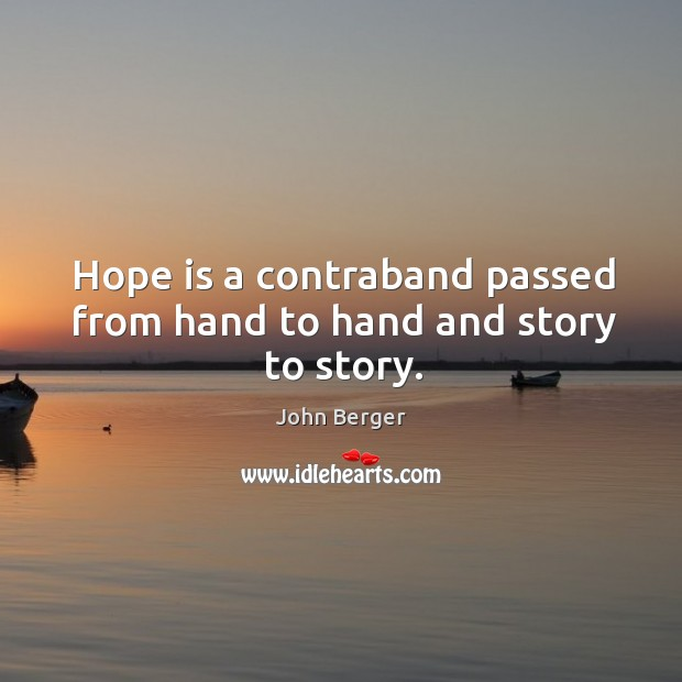 Image, Hope is a contraband passed from hand to hand and story to story.