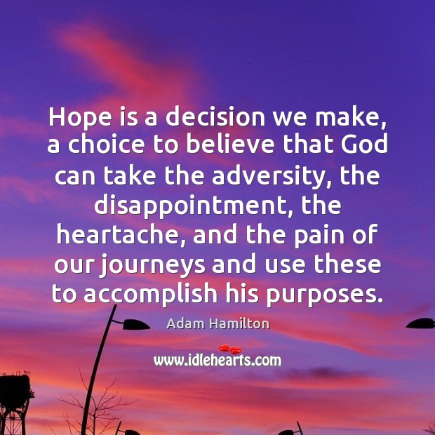 Image, Hope is a decision we make, a choice to believe that God