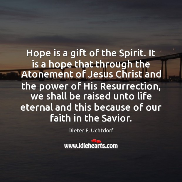 Hope is a gift of the Spirit. It is a hope that Image