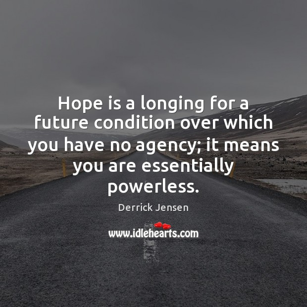 Image, Hope is a longing for a future condition over which you have