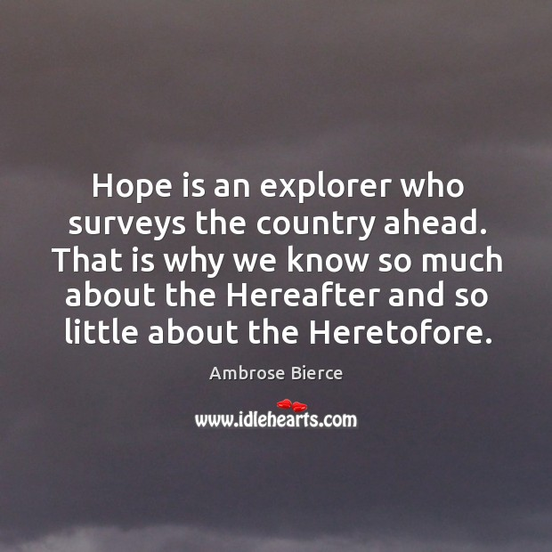 Image, Hope is an explorer who surveys the country ahead. That is why