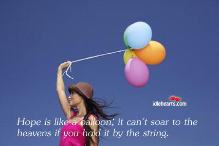 Hope Is Like A Balloon