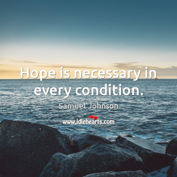 Image, Hope is necessary in every condition.