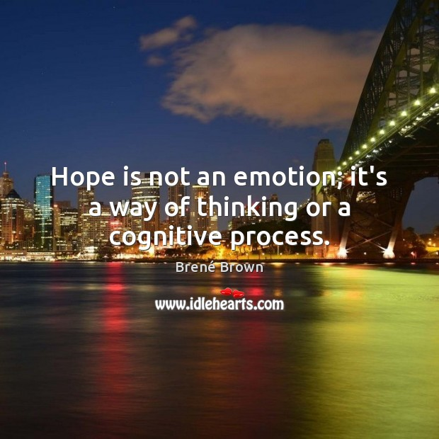 Image, Hope is not an emotion; it's a way of thinking or a cognitive process.
