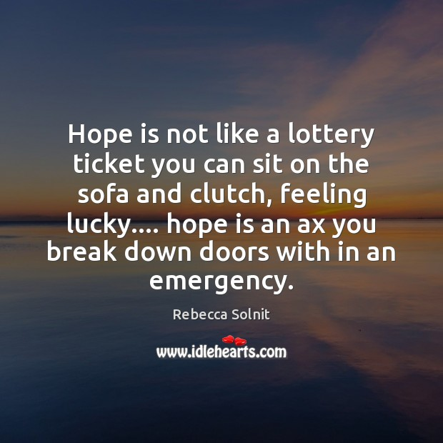 Image, Hope is not like a lottery ticket you can sit on the