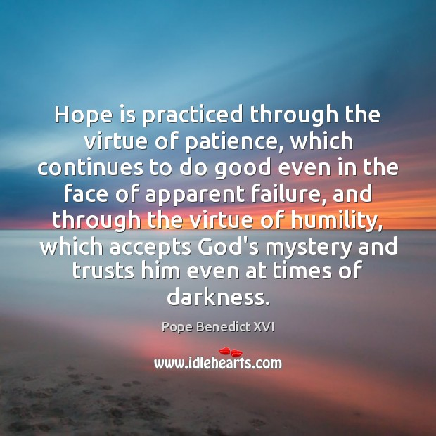 Hope is practiced through the virtue of patience, which continues to do Image