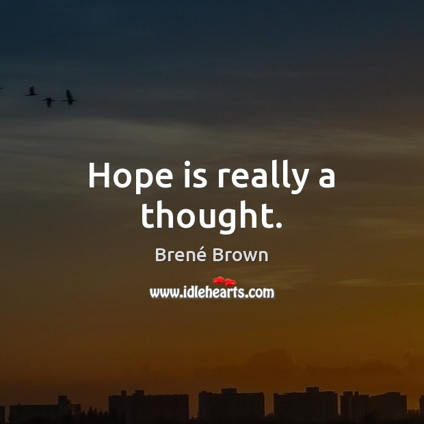 Image, Hope is really a thought.