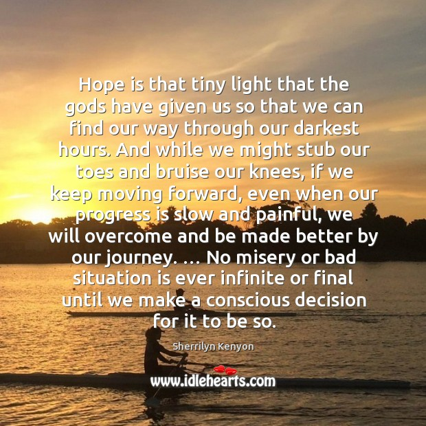 Image, Hope is that tiny light that the Gods have given us so