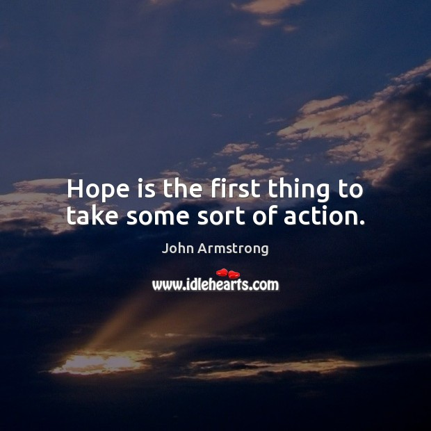 Image, Hope is the first thing to take some sort of action.