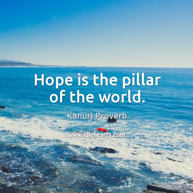 Image, Hope is the pillar of the world.
