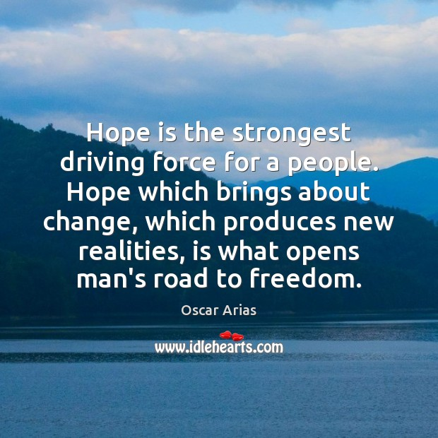Hope is the strongest driving force for a people. Hope which brings Hope Quotes Image
