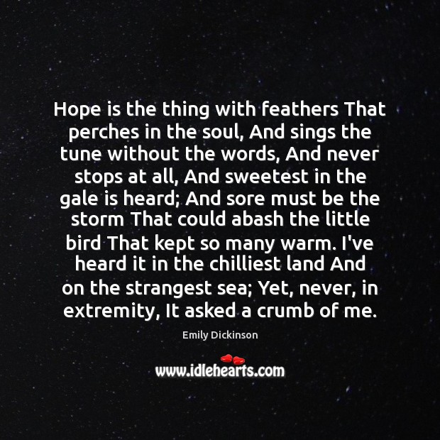 Hope is the thing with feathers That perches in the soul, And Emily Dickinson Picture Quote