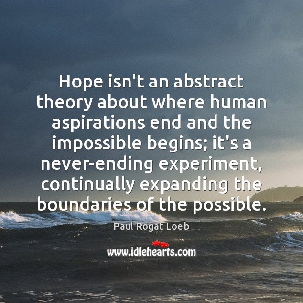 Image, Hope isn't an abstract theory about where human aspirations end and the