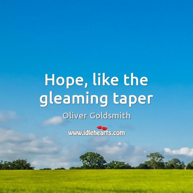 Hope, like the gleaming taper Image