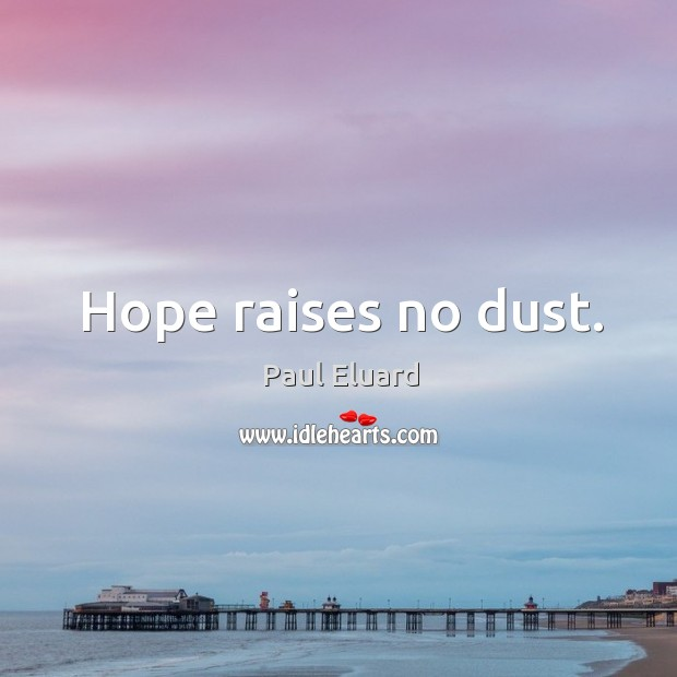 Hope raises no dust. Image