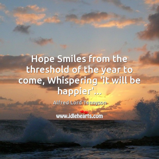 Image, Hope Smiles from the threshold of the year to come, Whispering 'it will be happier'…