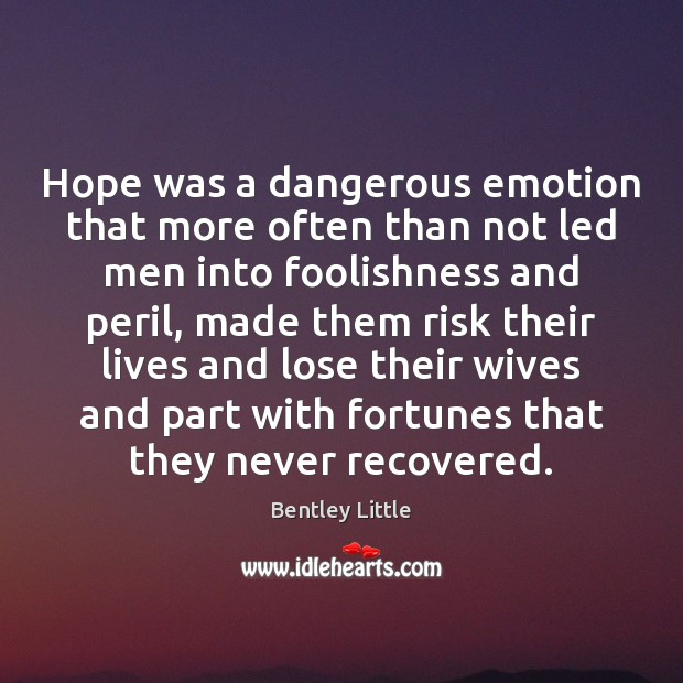 Image, Hope was a dangerous emotion that more often than not led men