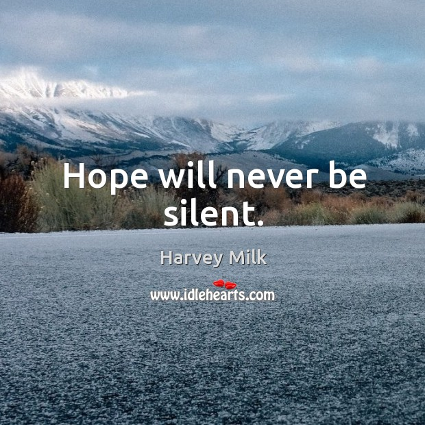Hope will never be silent. Image