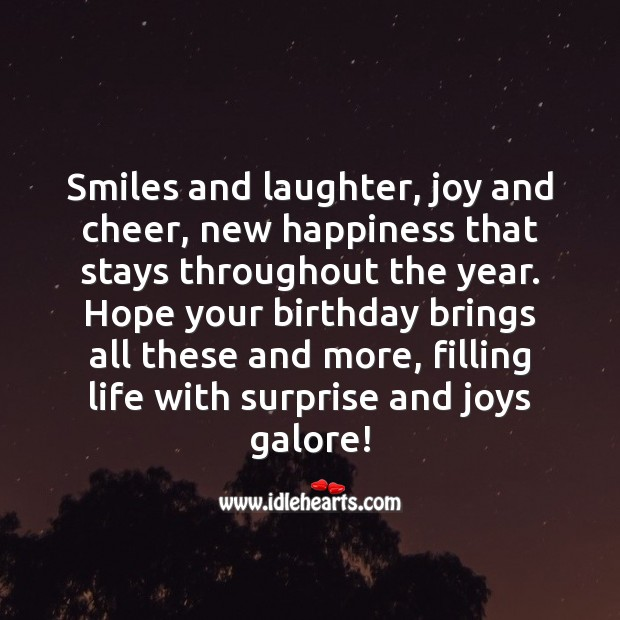 Hope your birthday brings smiles, laughter and joy. Happy birthday. Laughter Quotes Image
