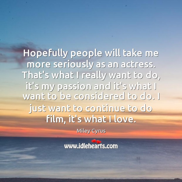 Image, Hopefully people will take me more seriously as an actress. That's what