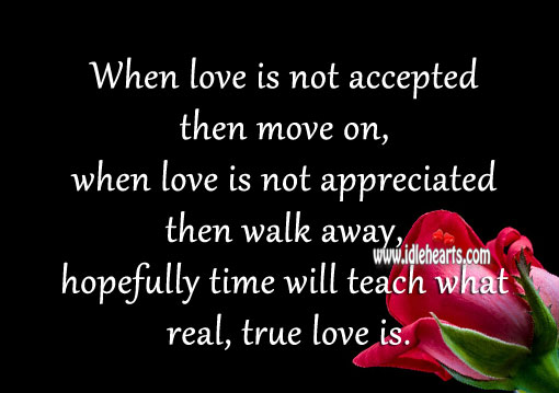Image, Time will teach what real, true love is.