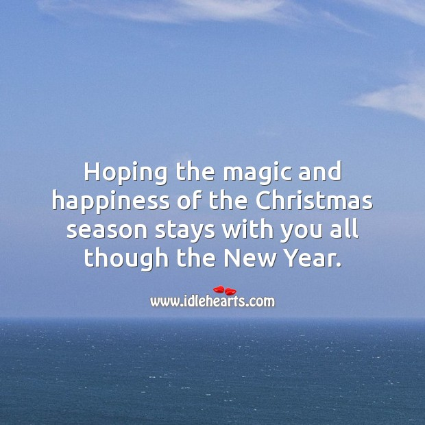 Image, Hoping the magic and happiness of the Christmas season stays with you.