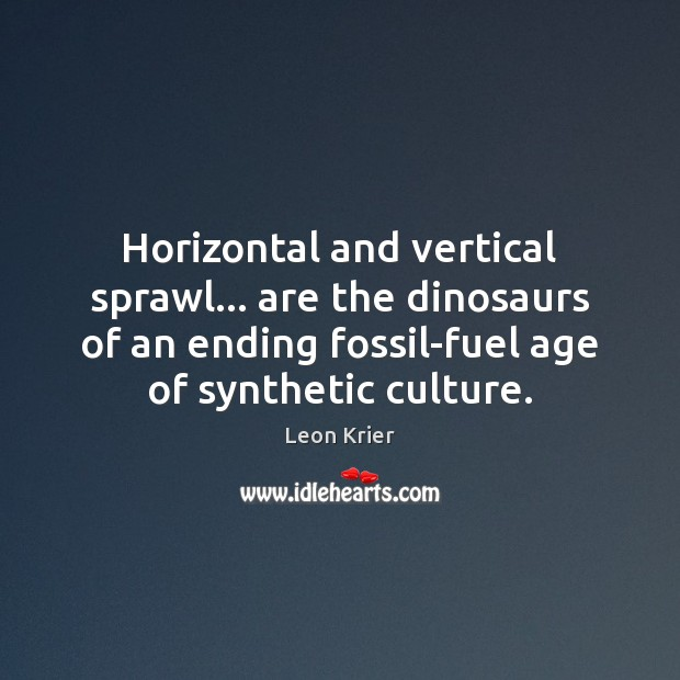 Image, Horizontal and vertical sprawl… are the dinosaurs of an ending fossil-fuel age