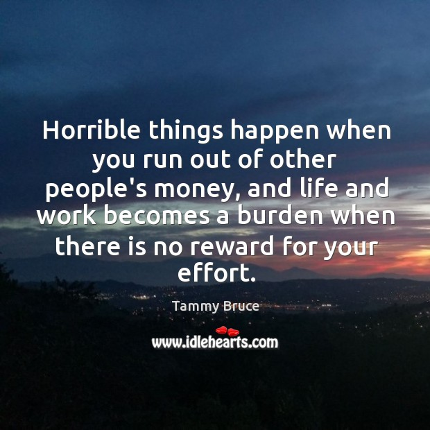 Horrible things happen when you run out of other people's money, and Image