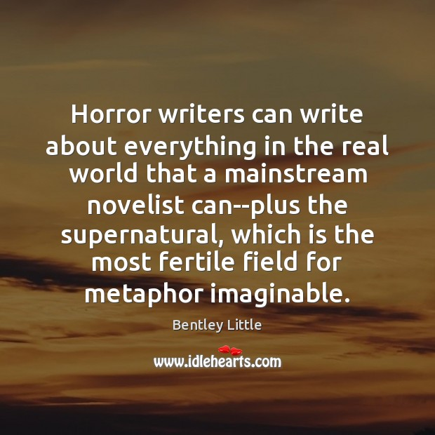 Image, Horror writers can write about everything in the real world that a