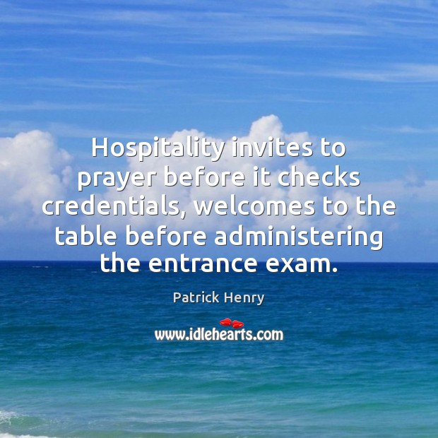 Hospitality invites to prayer before it checks credentials, welcomes to the table Image