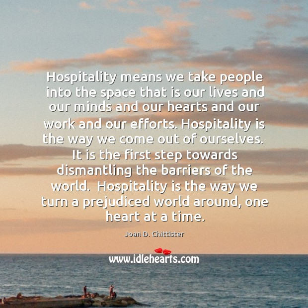 Image, Hospitality means we take people into the space that is our lives