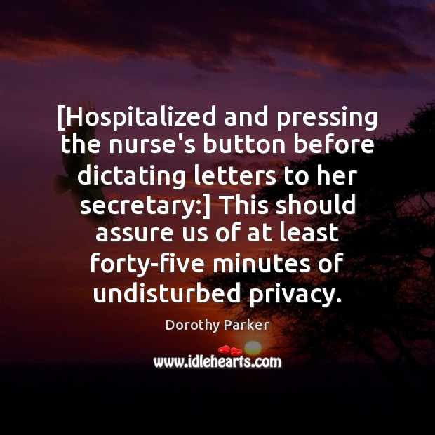 [Hospitalized and pressing the nurse's button before dictating letters to her secretary:] Image