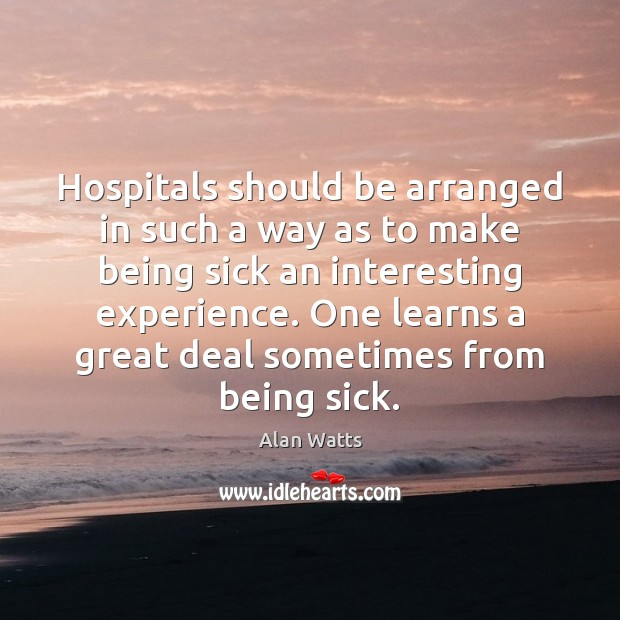 Hospitals should be arranged in such a way as to make being Image