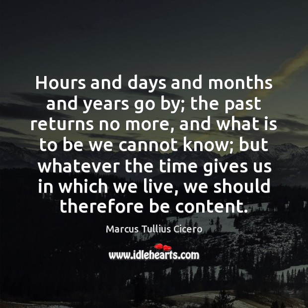 Hours and days and months and years go by; the past returns Image