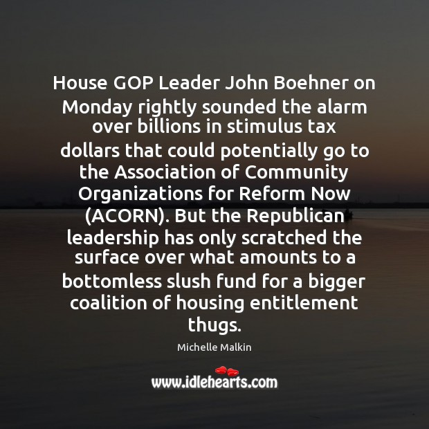 Image, House GOP Leader John Boehner on Monday rightly sounded the alarm over