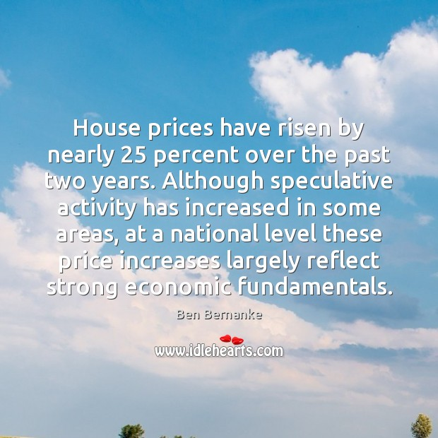 House prices have risen by nearly 25 percent over the past two years. Image