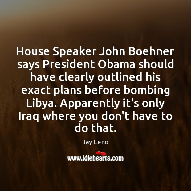 Image, House Speaker John Boehner says President Obama should have clearly outlined his