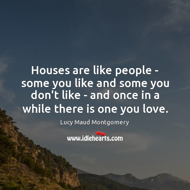 Houses are like people – some you like and some you don't Image