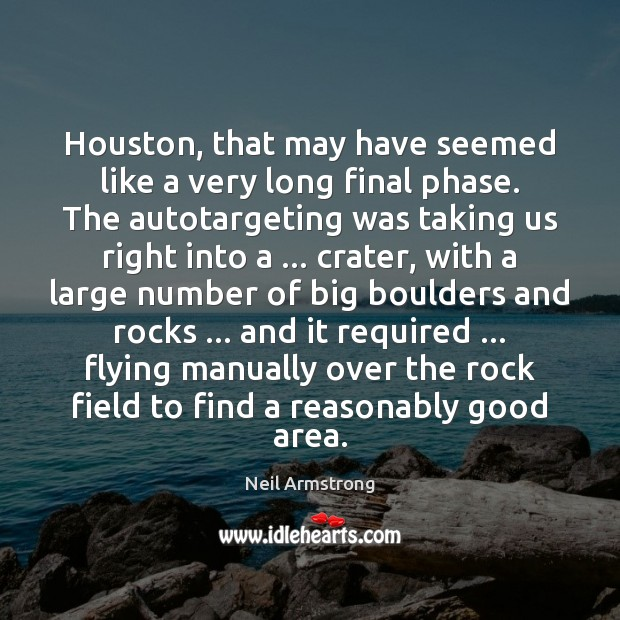 Houston, that may have seemed like a very long final phase. The Image