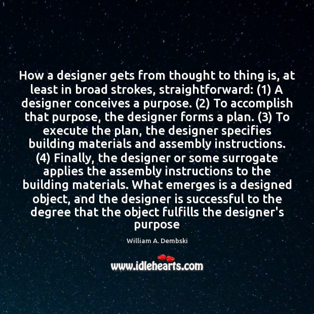 How a designer gets from thought to thing is, at least in William A. Dembski Picture Quote