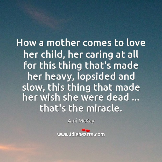 How a mother comes to love her child, her caring at all Image
