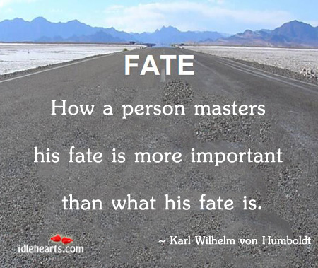 How A Person Master His Fate Is…