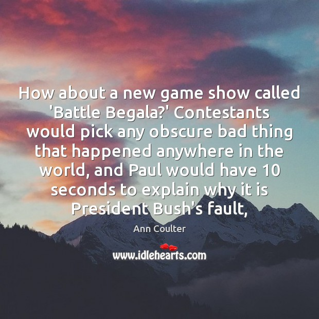 How about a new game show called 'Battle Begala?' Contestants would Image